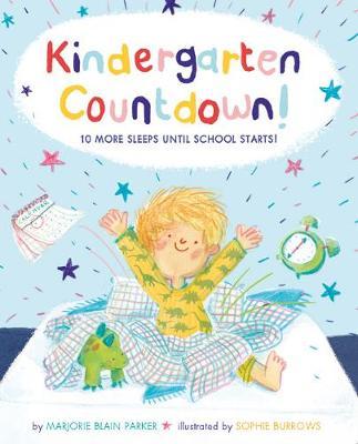 Kindergarten Countdown!: 10 More Sleeps Until School Starts! (Hardback)