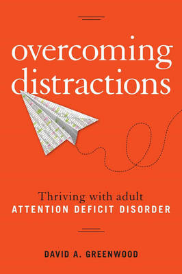 Overcoming Distractions: Thriving with Adult ADD/ADHD (Paperback)