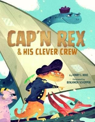 Cap'n Rex & His Clever Crew (Hardback)