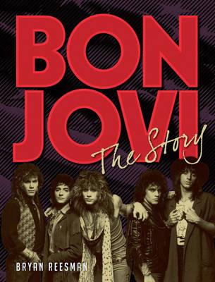 Bon Jovi: The Story (Hardback)