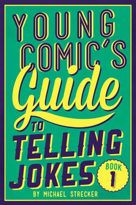 Young Comic's Guide to Telling Jokes: Book 1: Book One (Paperback)