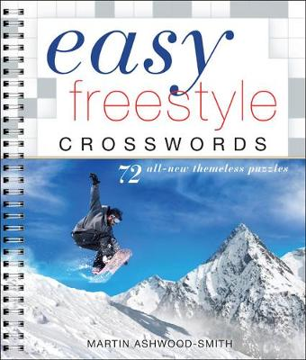Easy Freestyle Crosswords: 72 All-New Themeless Puzzles - Easy Crosswords  (Paperback)