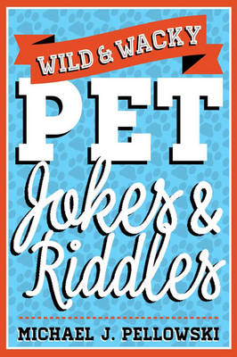 Wild & Wacky Pet Jokes & Riddles (Paperback)