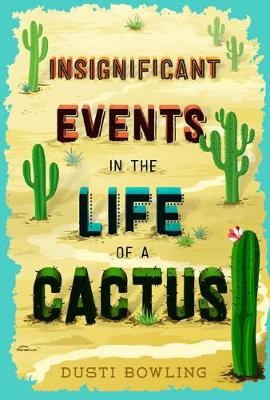 Insignificant Events in the Life of a Cactus (Hardback)