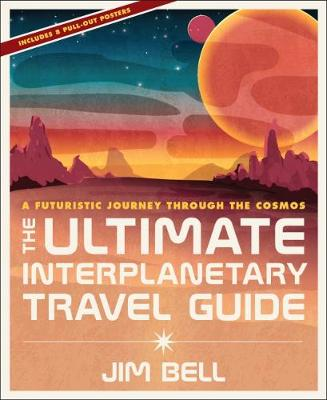Ultimate Interplanetary Travel Guide: A Futuristic Journey Through the Cosmos (Hardback)