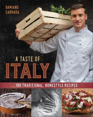 A Taste of Italy: 100 Traditional Homestyle Recipes (Hardback)