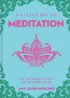 A Little Bit of Meditation: An Introduction to Mindfulness - A Little Bit Of (Hardback)