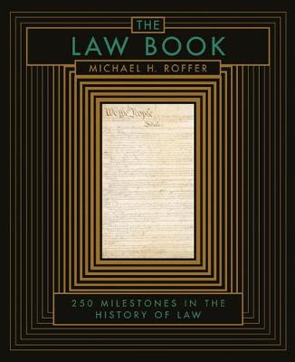 The Law Book: From Hammurabi to the International Criminal Court, 250 Milestones in the History of Law (Leather / fine binding)