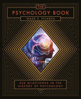 The Psychology Book: From Shamanism to Cutting-Edge Neuroscience, 250 Milestones in the History of Psychology (Leather / fine binding)