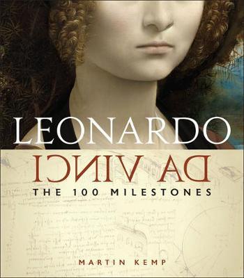Leonardo Da Vinci: The 100 Milestones (Hardback)