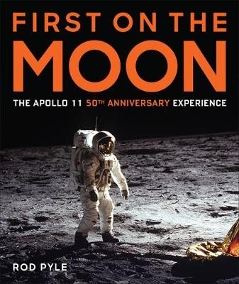 First on the Moon: The Apollo 11 50th Anniversary Experience (Hardback)