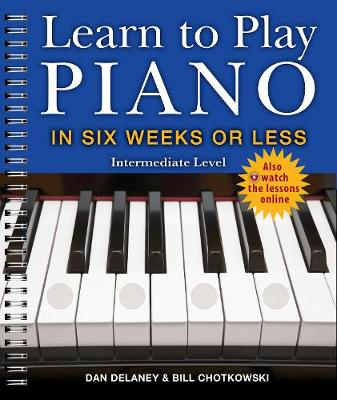Learn to Play Piano in Six Weeks or Less: Intermediate Level (Paperback)