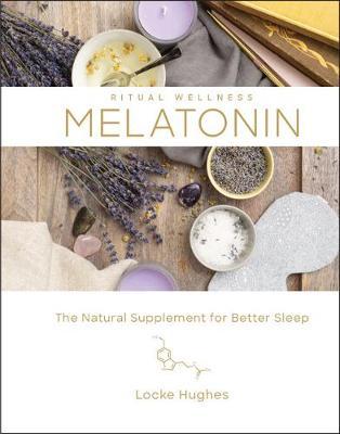 Melatonin: The Natural Sleep Supplement for Better Sleep - Ritual Wellness (Hardback)