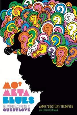 Mo' Meta Blues: The World According to Questlove (Hardback)