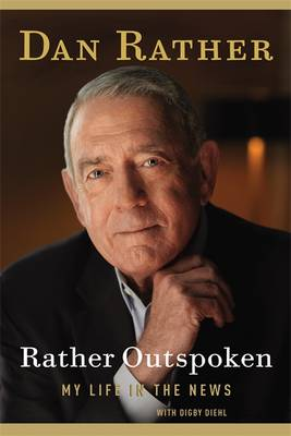 Rather Outspoken: My Life in the News (Hardback)