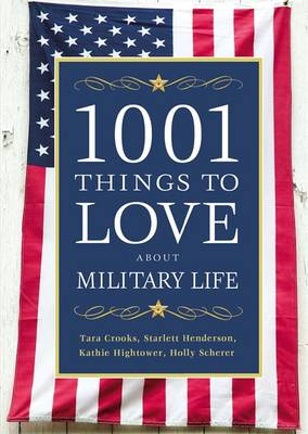 1001 Things to Love About Military Life (Hardback)