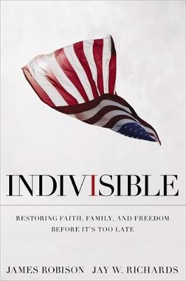 Indivisible: Restoring Faith, Family, and Freedom Before It's Too Late (Paperback)