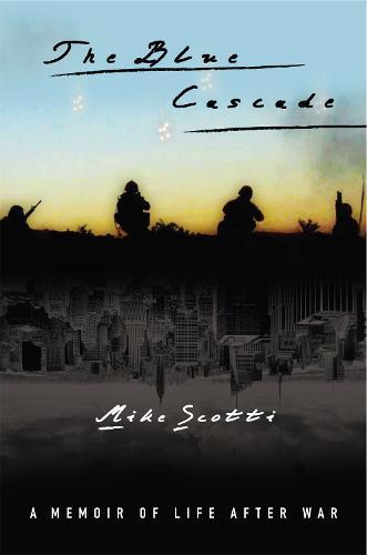 The Blue Cascade: A Memoir of Life after War (Hardback)