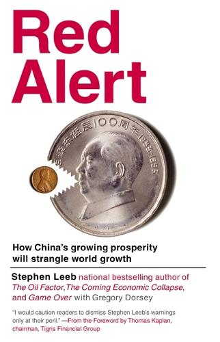 Red Alert: How China's Growing Prosperity Will Strangle World Growth (Paperback)