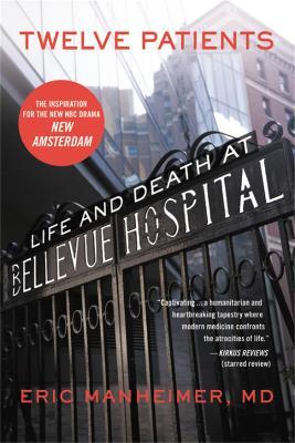 Twelve Patients: Life and Death at Bellevue Hospital (Paperback)