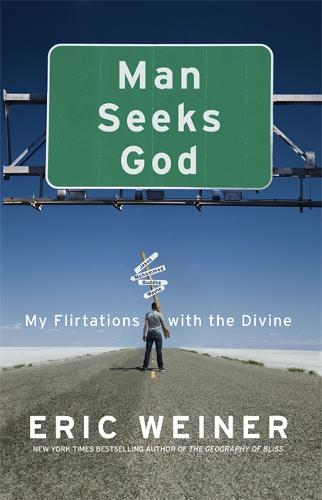 Man Seeks God: My Flirtations with the Divine (Paperback)