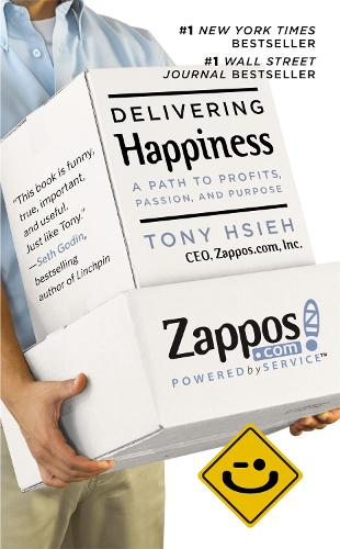 Delivering Happiness: A Path to Profits, Passion and Purpose (Paperback)
