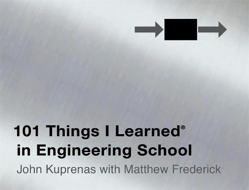 101 Things I Learned in Engineering School - 101 Things I Learned (Hardback)