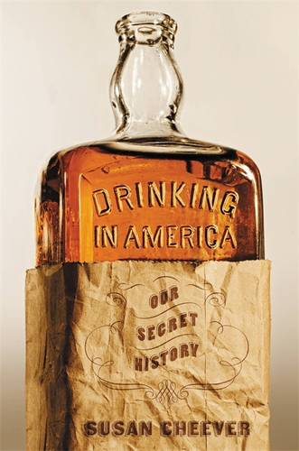 Drinking In America: Our Secret History (Hardback)