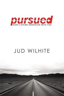 Pursued: God's Divine Obsession with You (Hardback)