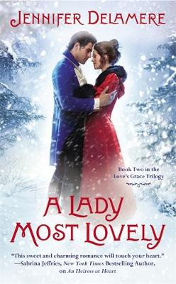 A Lady Most Lovely: Number 2 in series - Love's Grace (Paperback)