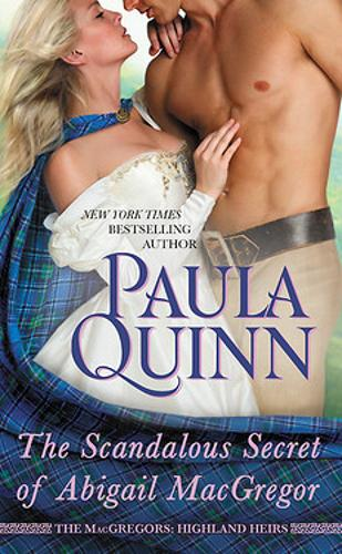 The Scandalous Secret of Abigail Macgregor - Macgregors: Highland Heirs (Paperback)