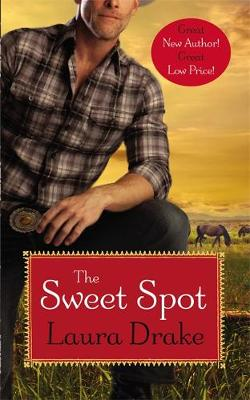 The Sweet Spot: Number 1 in series - Sweet on a Cowboy (Paperback)