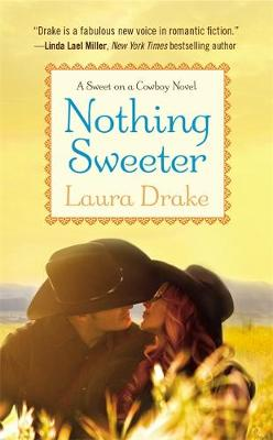 Nothing Sweeter: Number 2 in series - Sweet on a Cowboy (Paperback)