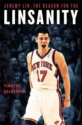 Jeremy Lin: The Reason for the Linsanity (Paperback)