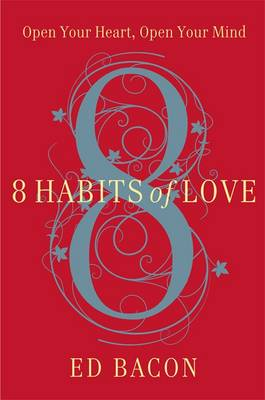 8 Habits of Love: Open Your Heart, Open Your Mind (Paperback)