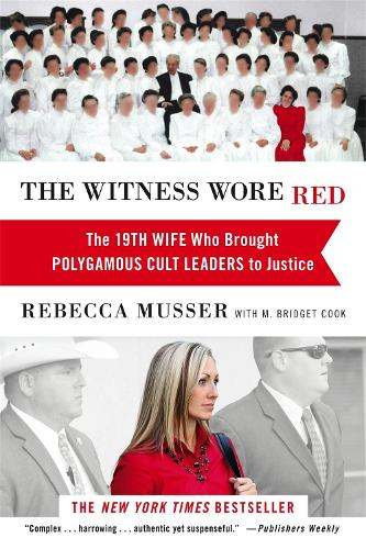 The Witness Wore Red: The 19th Wife Who Helped to Bring Down a Polygamous Cult (Paperback)