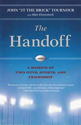 The Handoff: A Powerful Story of Two Guys, Sports, and Friendship (Paperback)