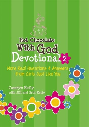 Hot Chocolate With God Devotional 2: More Real Questions & Answers from Girls Just Like You (Paperback)