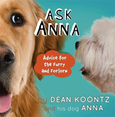 Ask Anna: Advice for the Furry and Forlorn (Hardback)