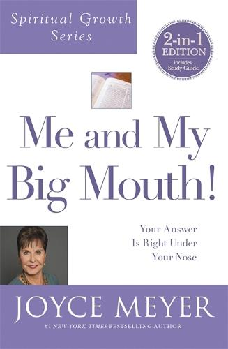 Me and My Big Mouth! (Spiritual Growth Series): Your Answer is Right Under Your Nose - Spiritual Growth (Paperback)