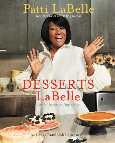 Desserts LaBelle: Soulful Sweets to Sing About (Hardback)