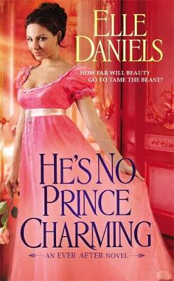 He's No Prince Charming: Number 1 in series - Ever After (Paperback)