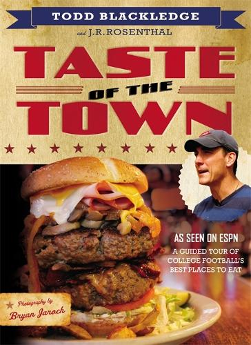 Taste of the Town: A Guided Tour of College Football's Best Places to Eat (Paperback)