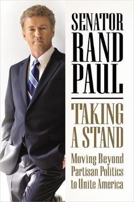 Taking a Stand: Moving Beyond Partisan Politics to Unite America (Hardback)