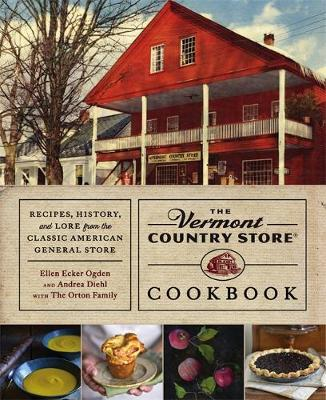 The Vermont Country Store Cookbook: Recipes, History and Lore from the Classic American General Store (Hardback)