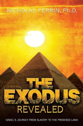 The Exodus Revealed: Israel's Journey from Slavery to the Promised Land (Paperback)