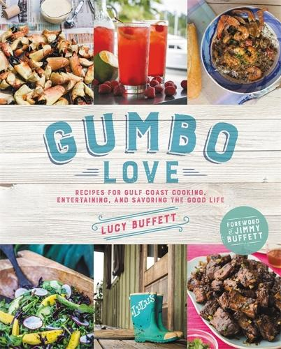 Gumbo Love: Recipes for Gulf Coast Cooking, Entertaining, and Savoring the Good Life (Hardback)