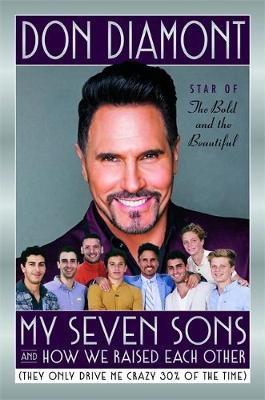 My Seven Sons and How We Raised Each Other: (They Only Drive Me Crazy 30% of the Time) (Hardback)