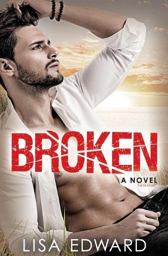 Broken: A heartbreaking novel about hope, love, and second chances (Paperback)