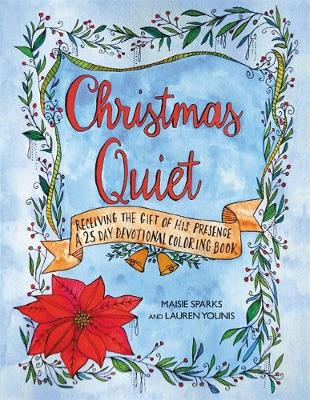 Christmas Quiet: Receiving the Gift of His Presence: A 25-Day Devotional Coloring Book (Paperback)